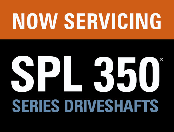 Now Servicing SPL 350 Series Driveshafts